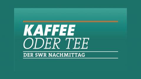 Kaffee oder Tee | TV-Programm SWR